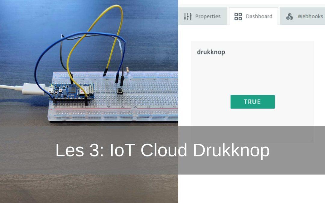 Arduino IoT Cloud Les 3: Drukknop