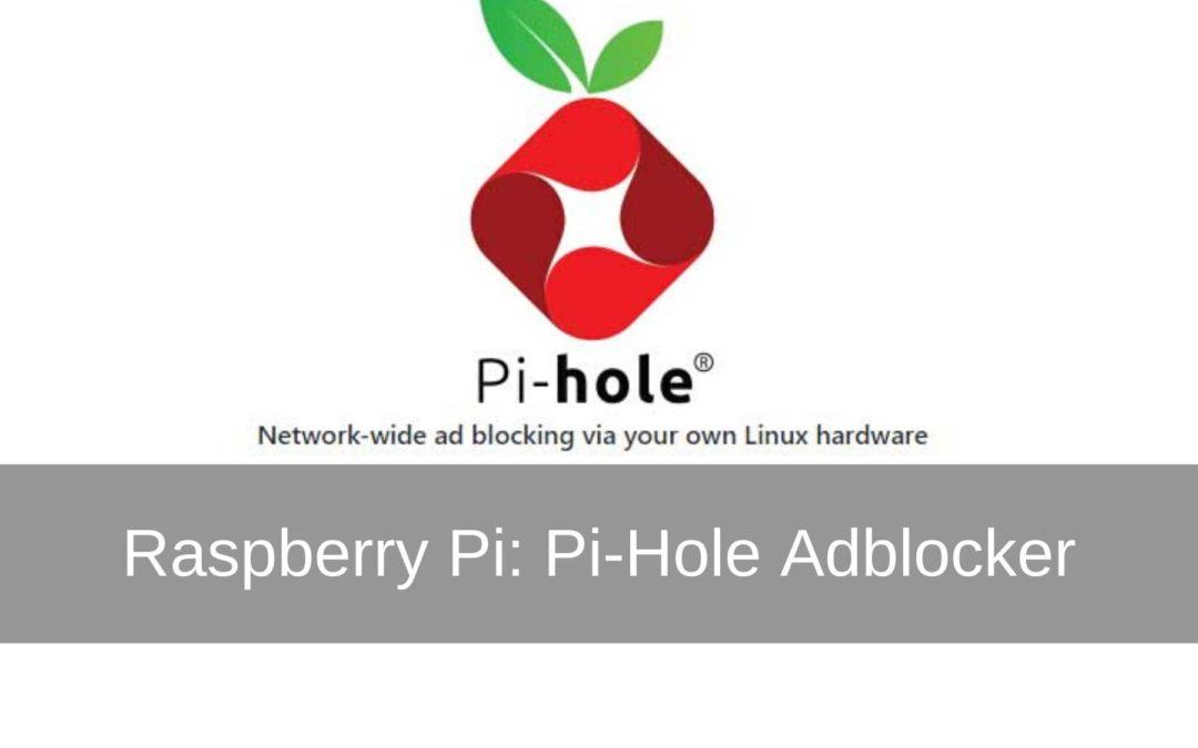 Raspberry Pi project Adblocker d.m.v Pi-Hole